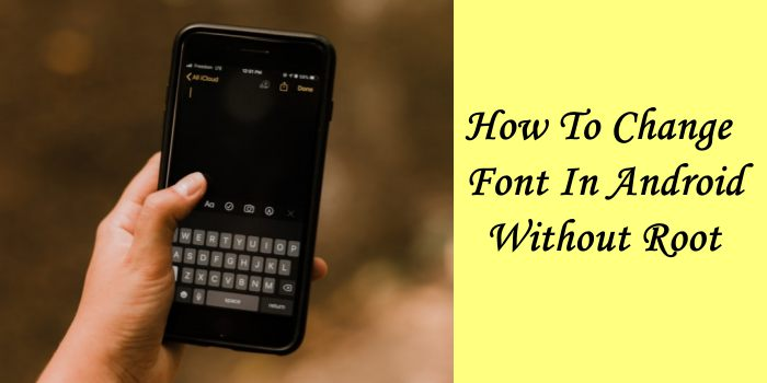 How To Change Font In Android Without Root
