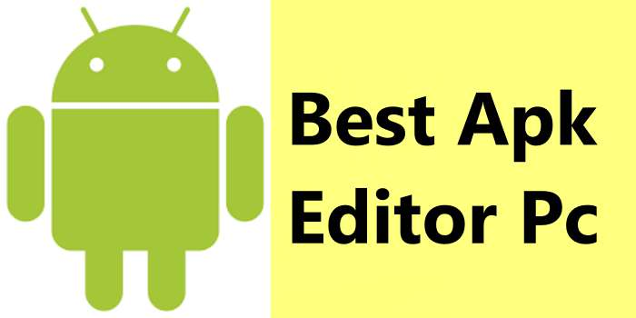 Top 5 Apk Editor Pc 2021