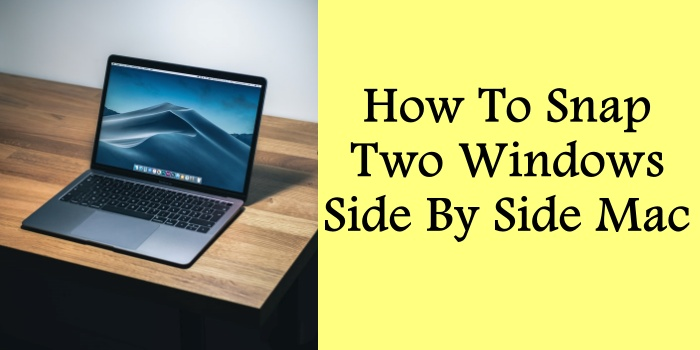 How To Snap Two Windows Side By Side Mac