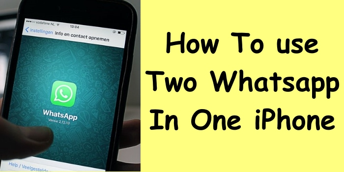 How To use Two Whatsapp In One iPhone
