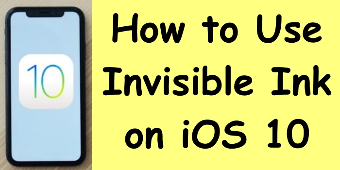 How to Use Invisible Ink on iOS 10