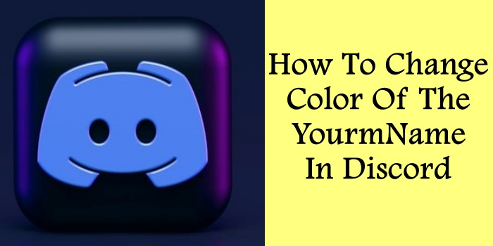 How To Change Color Of The Your Name In Discord