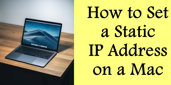 How to Set a Static IP Address on a Mac