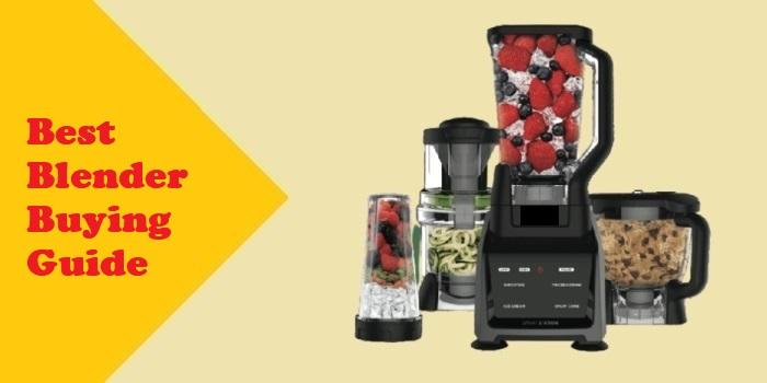 Best Blender Buying Guide