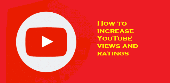 How to increase YouTube views and ratings