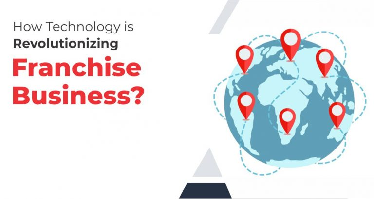 How Technology is Revolutionizing Franchise Business?