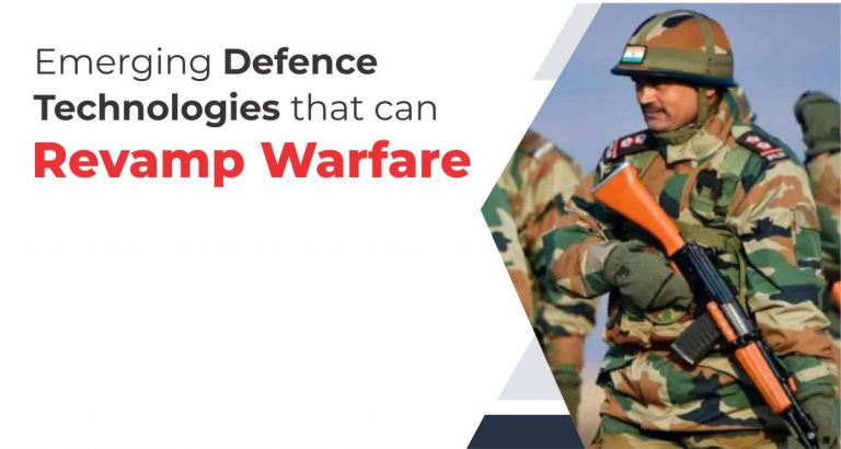 Emerging Defence Technologies That Can Revamp Warfare