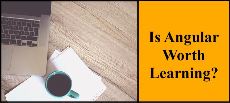 Is Angular Worth Learning