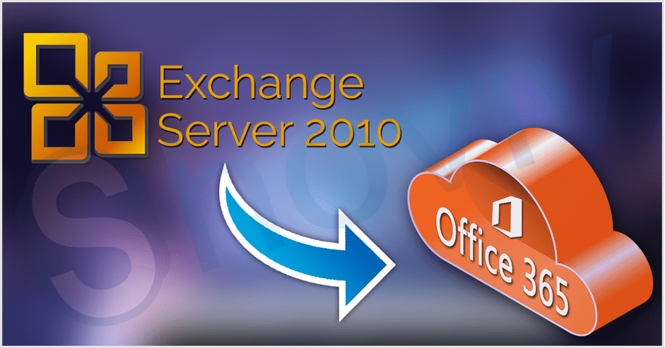 Migrate Exchange 2010 to Office 365 - Step by Step Guide
